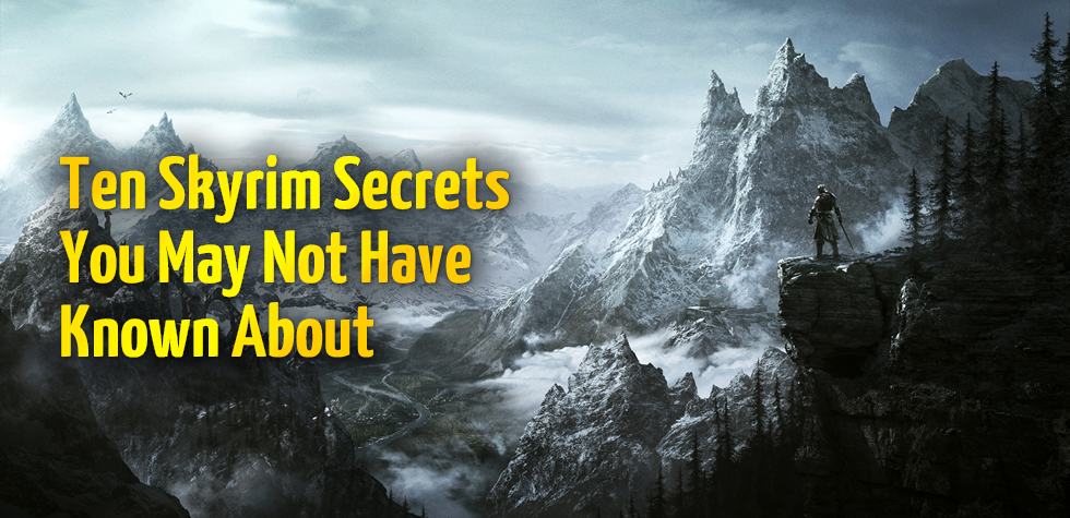 Ten Skyrim Secrets You May Not Have Known About