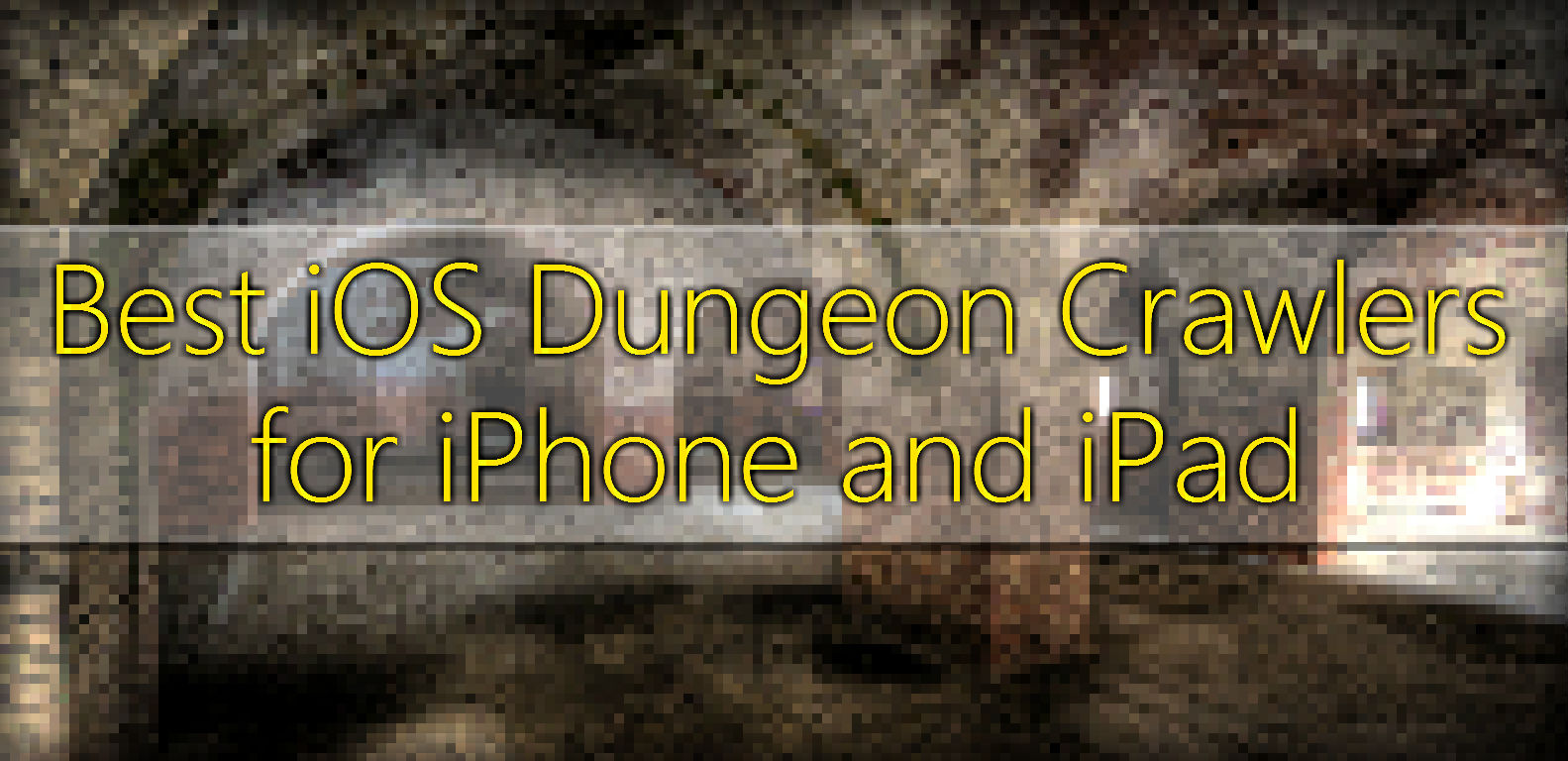 Best iOS Dungeon Crawlers for iPhone and iPad