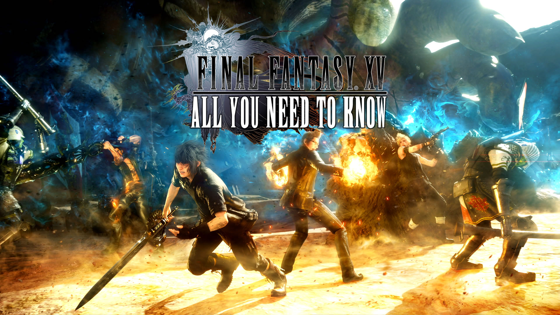 Final Fantasy XV All You Need To Know