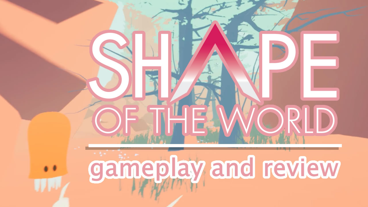 Shape of the World Gameplay and Review