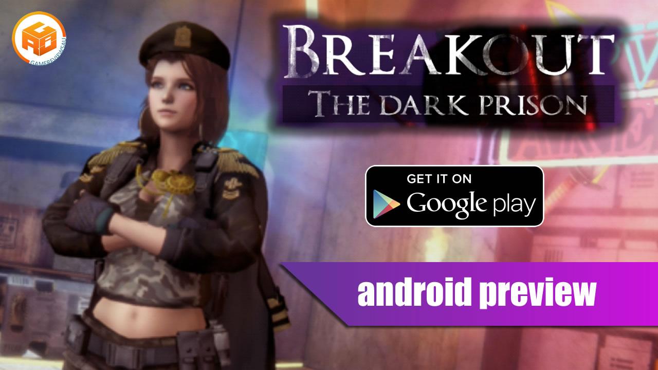 breakout the dark prison preview